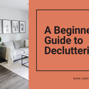 The Beginner's Guide to Decluttering + Tips To Living Clutter-Free.